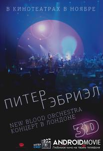 Питер Гэбриэл и New Blood Orchestra в 3D / Peter Gabriel: New Blood - Live in London in 3Dimensions